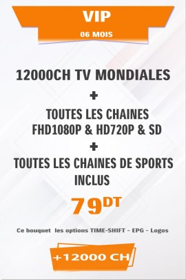 Abonnement IPTV VIP 6 mois +12000 chaines TV