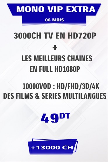 Abonnement IPTV 6 mois Mono VIP EXTRA + FULL VOD 4K&3D tunisie